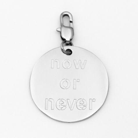 """Ciondolo """"Now or never"""""""